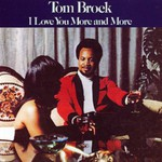 Tom Brock, I Love You More And More