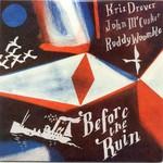 Kris Drever, John McCusker & Roddy Woomble, Before The Ruin