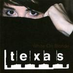 Texas, White on Blonde mp3