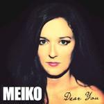 Meiko, Dear You