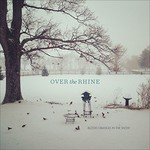 Over the Rhine, Blood Oranges in the Snow