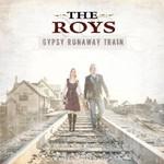 The Roys, Gypsy Runaway Train