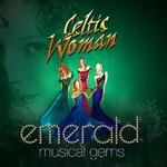 Celtic Woman, Emerald: Musical Gems