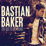 Bastian Baker, Too Old To Die Young