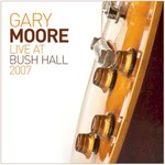 Gary Moore, Live at Bush Hall 2007