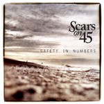 Scars On 45, Safety In Numbers