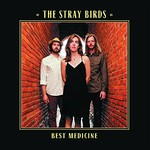 The Stray Birds, Best Medicine