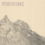 Paul Smith & Peter Brewis, Frozen By Sight