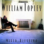 William Topley, Mixed Blessing
