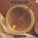 The Mock Turtles, Turtle Soup