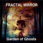 Fractal Mirror, Garden of Ghosts