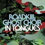 Roadkill Ghost Choir, In Tongues