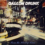 Gallon Drunk, From The Heart Of Town