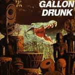 Gallon Drunk, You, The Night... And The Music