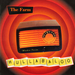 The Farm, Hullabaloo