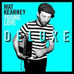 Mat Kearney, Young Love (Deluxe Edition)