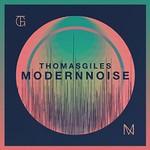 Thomas Giles, Modern Noise