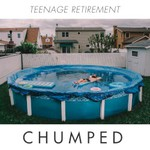 Chumped, Teenage Retirement