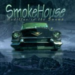 SmokeHouse, Cadillac In The Swamp