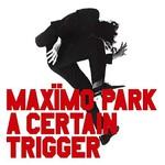 Maximo Park, A Certain Trigger