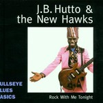 J.B. Hutto & The New Hawks, Rock With Me Tonight