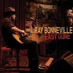 Ray Bonneville, Easy Gone