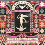 The Decemberists, What a Terrible World, What a Beautiful World mp3