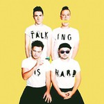 Walk The Moon, Talking Is Hard