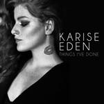 Karise Eden, Things I've Done