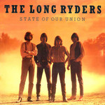 The Long Ryders, State Of Our Union