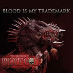 Blood God, Blood Is My Trademark