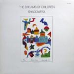 Shadowfax, The Dreams of Children