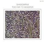 Shadowfax, Too Far To Whisper