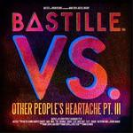 Bastille, VS. (Other People's Heartache,Pt. III)