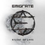 Emigrate, Silent So Long