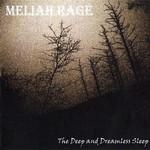 Meliah Rage, The Deep and Dreamless Sleep