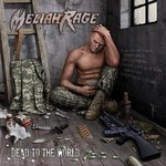 Meliah Rage, Dead To The World