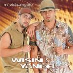 Wisin & Yandel, Mi vida... My Life