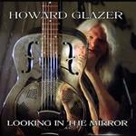 Howard Glazer, Looking In The Mirror