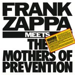 Frank Zappa, Frank Zappa Meets the Mothers of Prevention