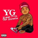 YG, Blame It On The Streets