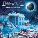 Born of Fire, Dead Winter Sun