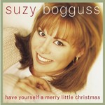 Suzy Bogguss, Have Yourself a Merry Little Christmas