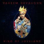 Raheem DeVaughn, King Of Loveland