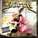 Dirty, Keep It Pimp & Gangsta