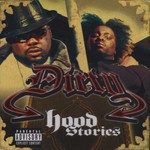 Dirty, Hood Stories