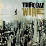 Third Day, Wire