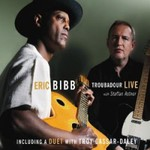 Eric Bibb, Troubadour Live