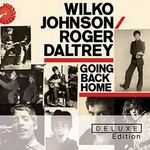 Wilko Johnson & Roger Daltrey, Going Back Home (Deluxe Edition)