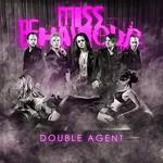 Miss Behaviour, Double Agent